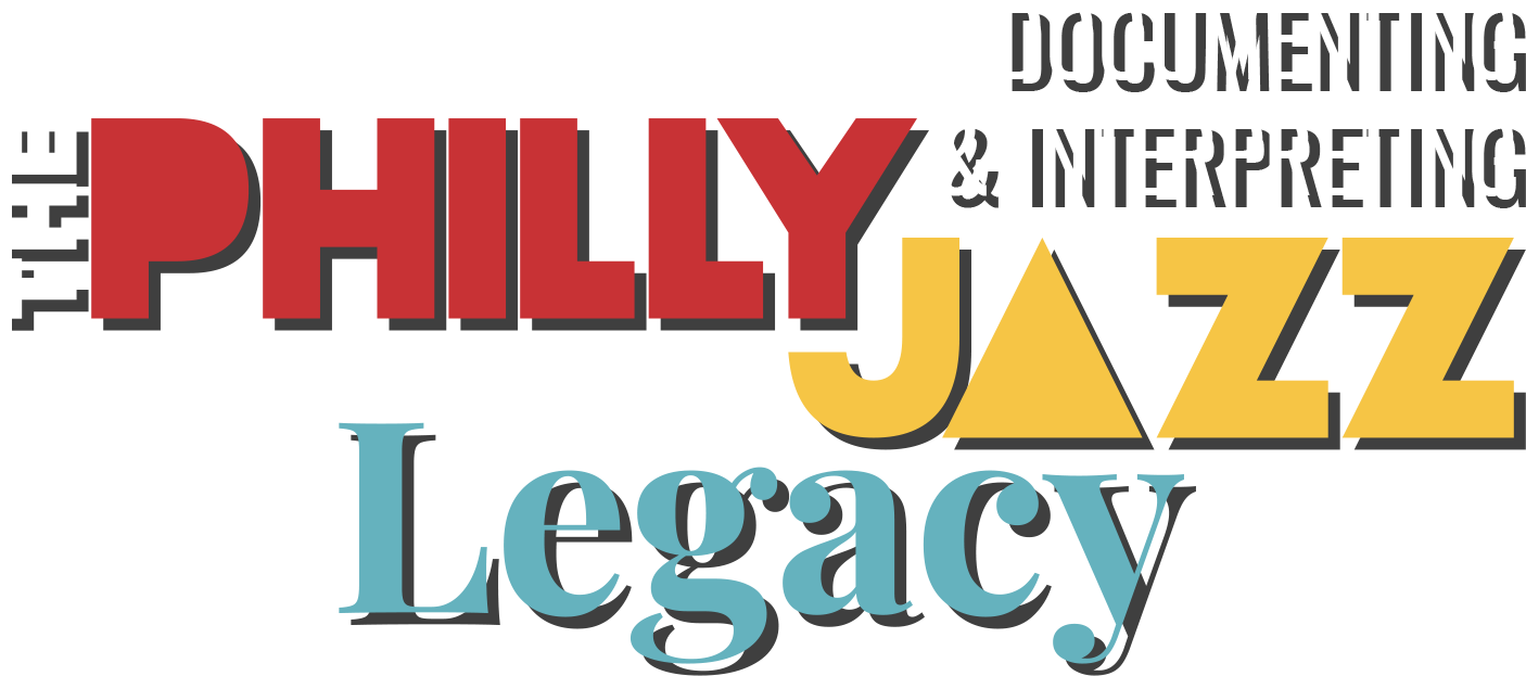 Documenting and Interpreting The Philly Jazz Legacy